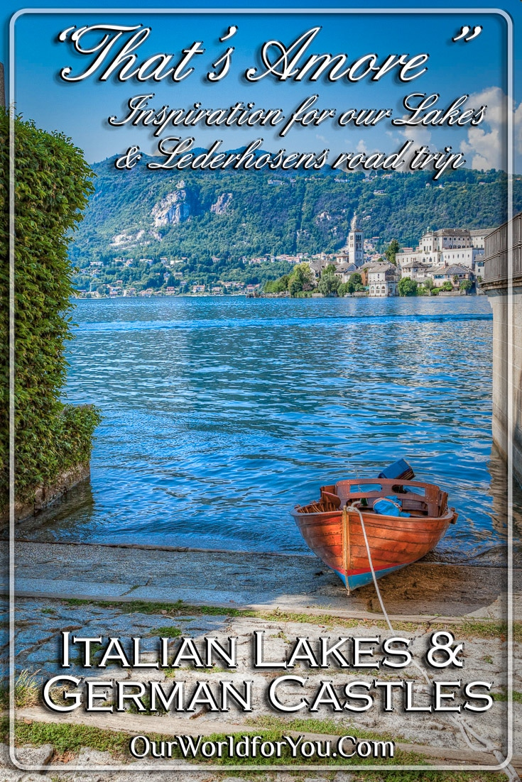 """That's Amore"", Italian Lakes & German castles"