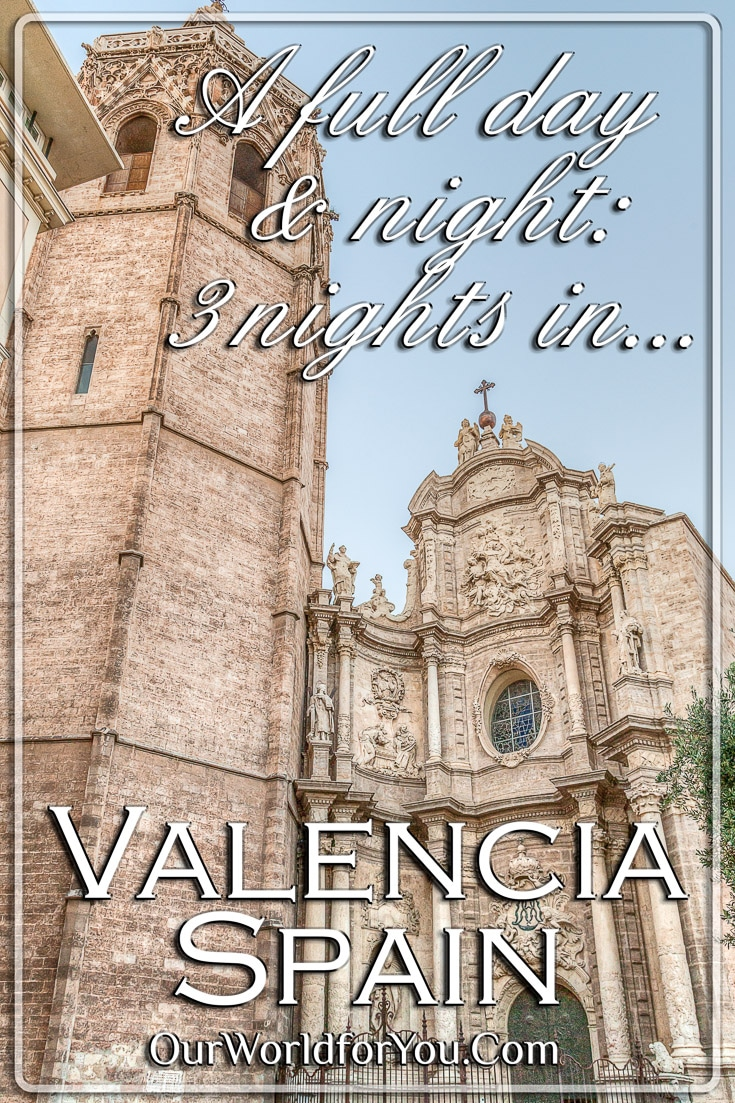 3 nights in Valencia, Spain – Part 3: A full day & night