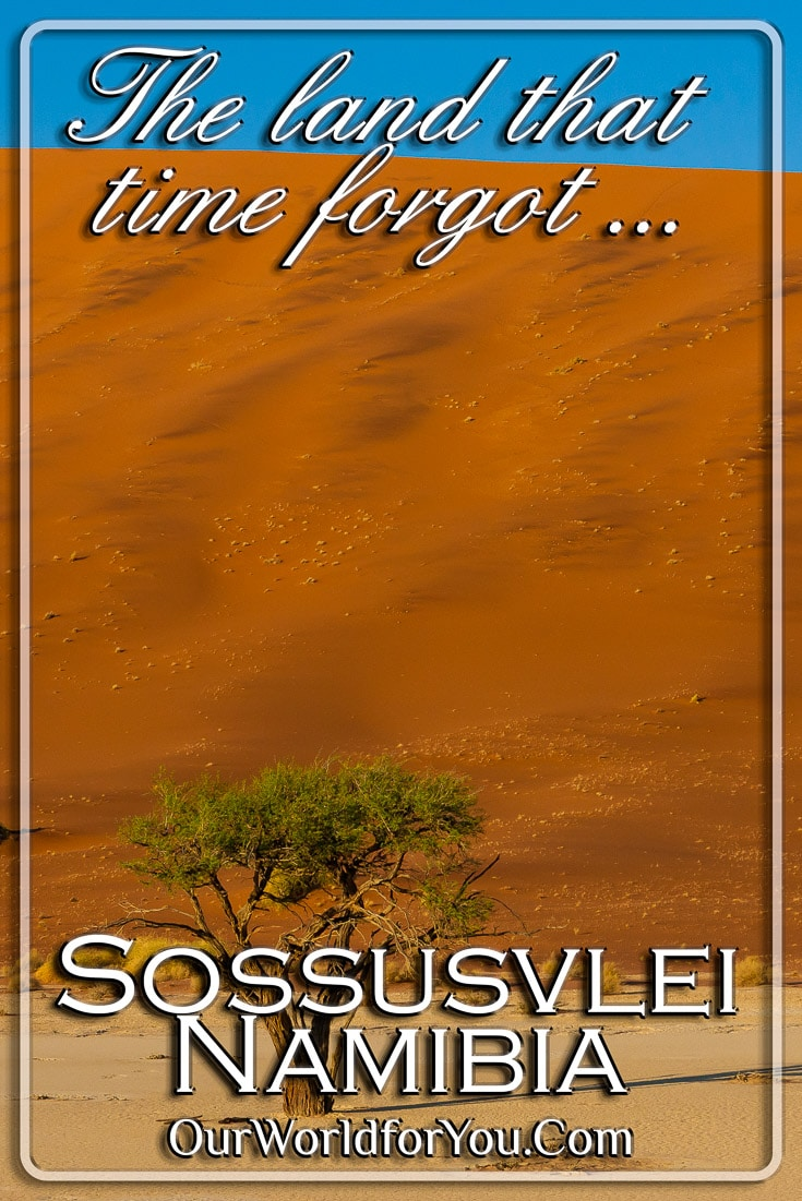 Sossusvlei – The land that time forgot