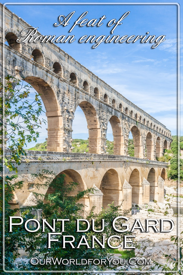 A feat of Roman engineering,  Pont du Gard, France