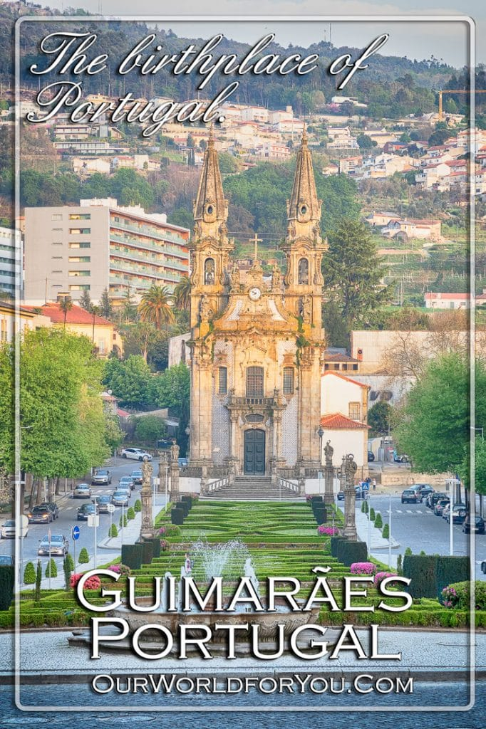 Guimarães, the birthplace of Portugal
