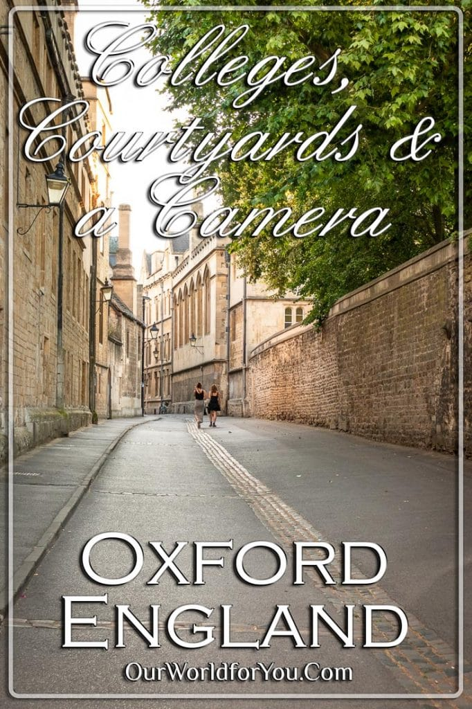 Colleges, Courtyards & A Camera, Oxford, England