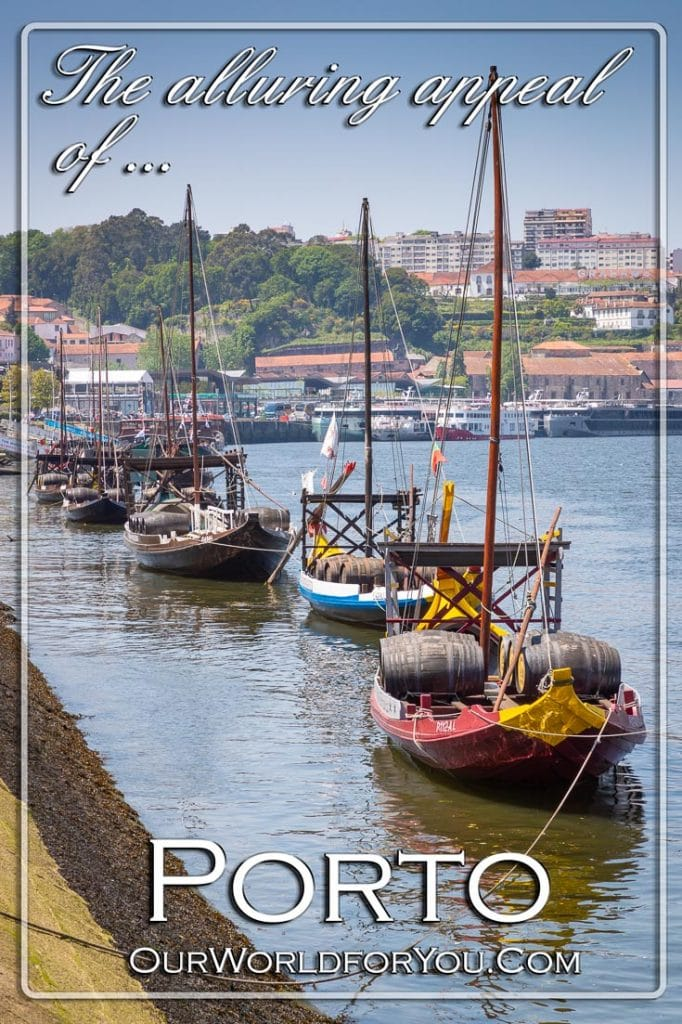 The alluring appeal of Porto, Portugal