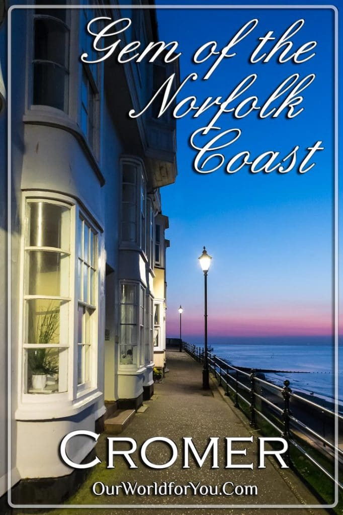 The Pin image for our post - ''Gem of the Norfolk Coast', Cromer, England'