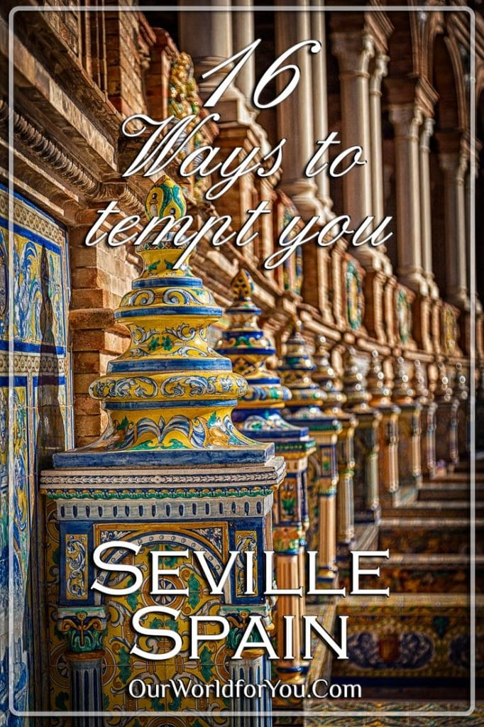 16 Ways to Tempt your Senses in Seville, Spain