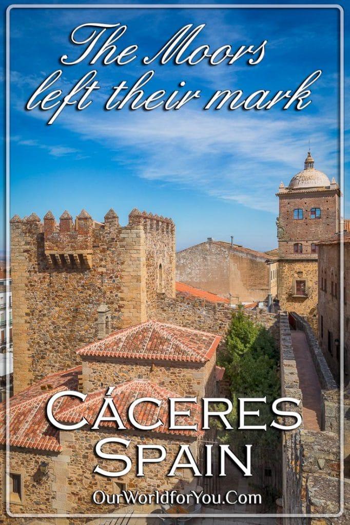 The Moors left their mark, Cáceres, Spain