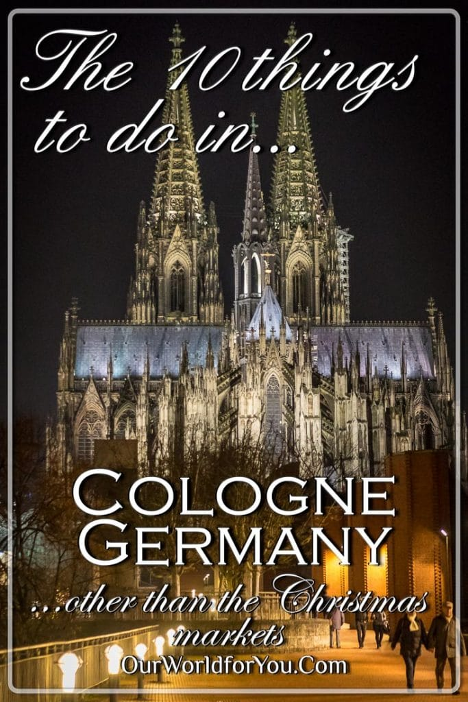 The pin image fr our post - 'The 10 things to do in Cologne, other than the Christmas markets'