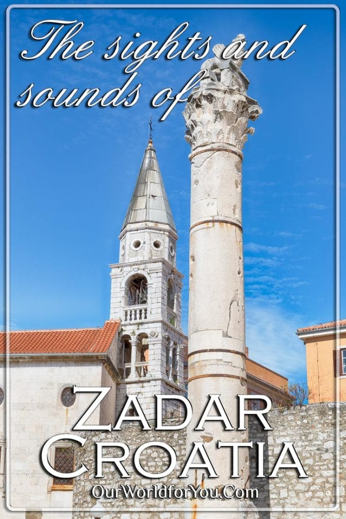 Sights and Sounds of Zadar, Croatia