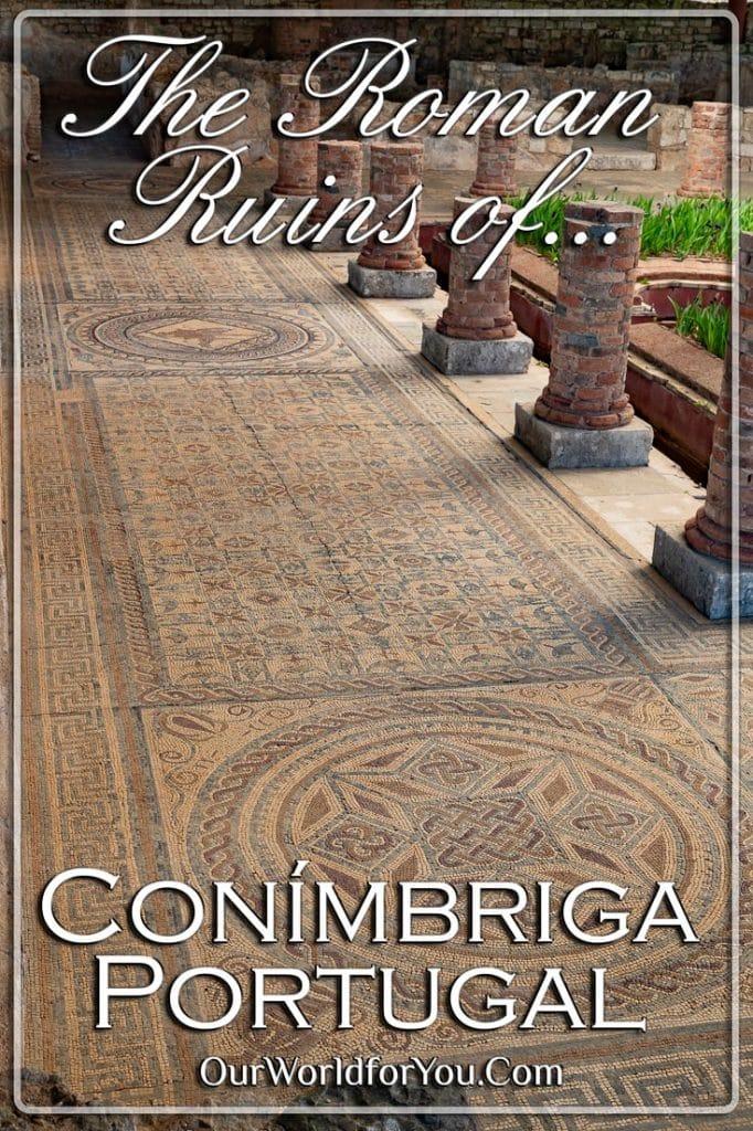 The Roman Ruins of Conímbriga, Portugal