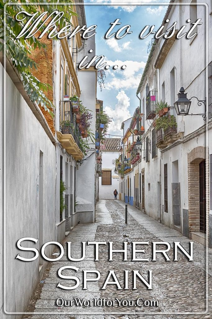 Where to visit in Southern Spain