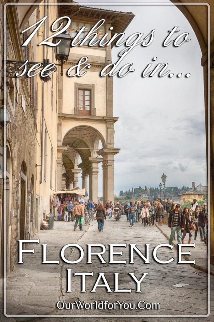 The Pin for our post -'12 things to see & do in Florence, Italy'