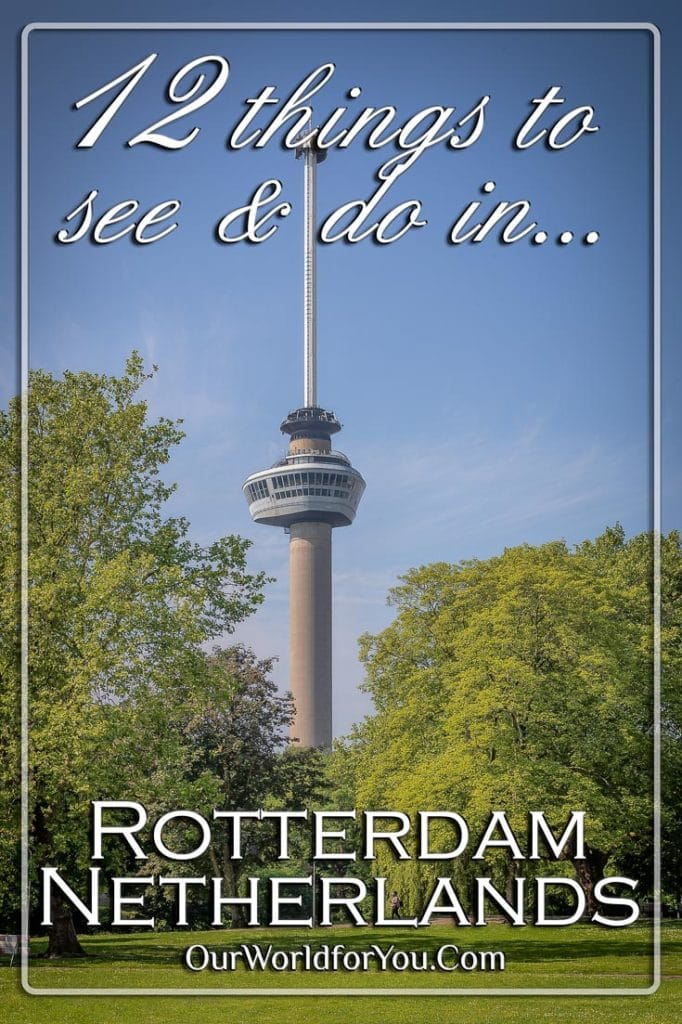 The Pin image for our post - '12 things to see & do in Rotterdam, Netherlands'