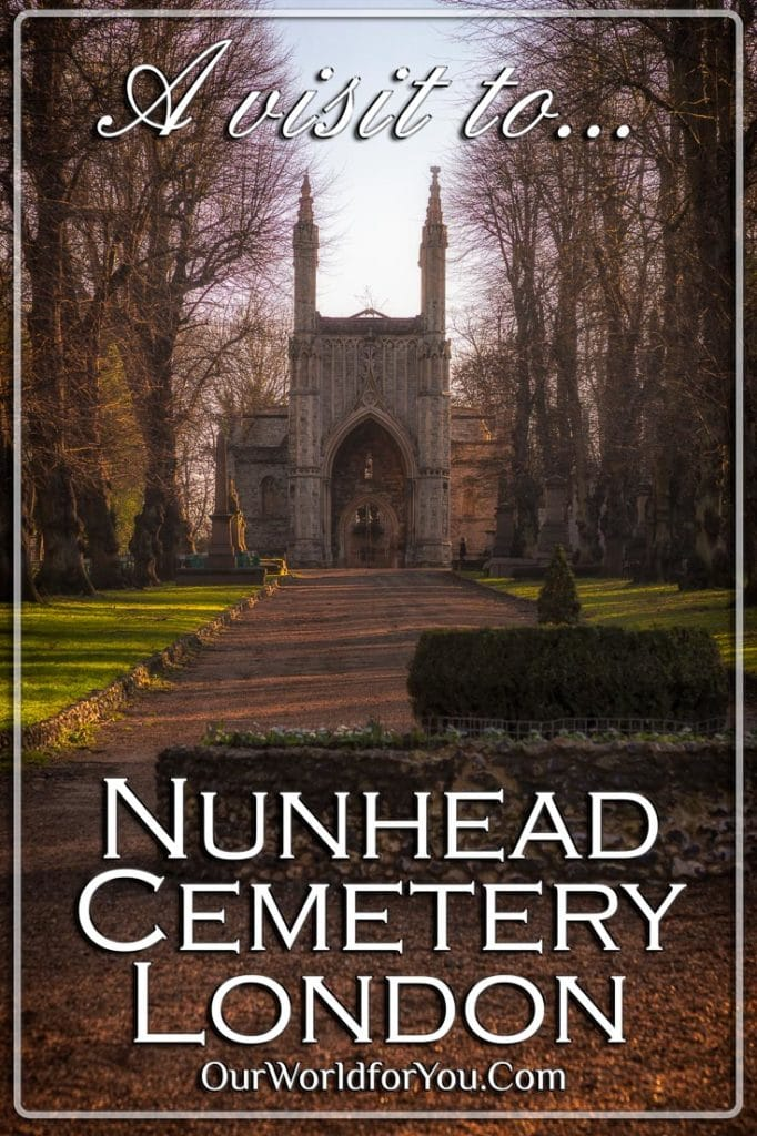 The Pin Image of our post - 'A visit to Nunhead Cemetery, London, England, UK'