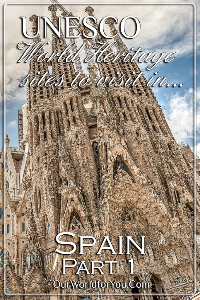 Pin image for our post - 'UNESCO World Heritage sites to visit in Spain – Part 1'