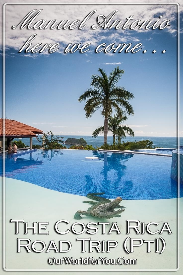 The pin image for our post - 'Costa Rica Road Trip (Part 1) Manuel Antonio here we come'