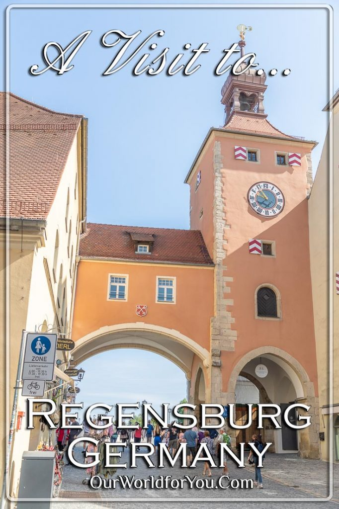 A Pin for our post - 'A Visit to Regensburg, Bavaria, Germany'