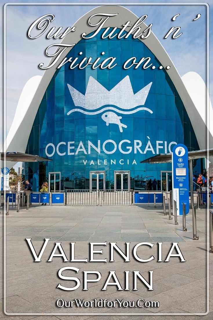 The Pin image for our post - 'Valencia – Truths & Trivia'
