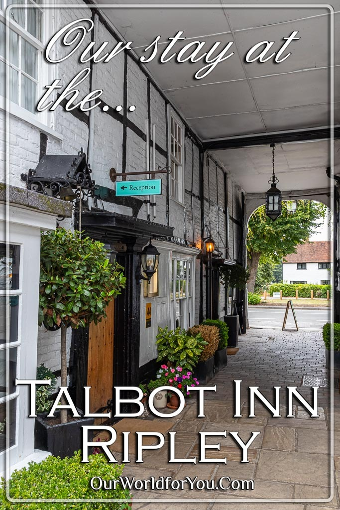 The pin image for our post 'Our stay at The Talbot Inn in Ripley, Surrey, England'