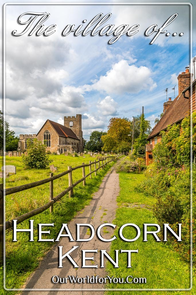 The Village Of Headcorn In Kent England Our World For You