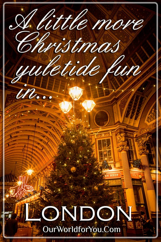 The pin image for our post - 'A little more Christmas yuletide fun in London'