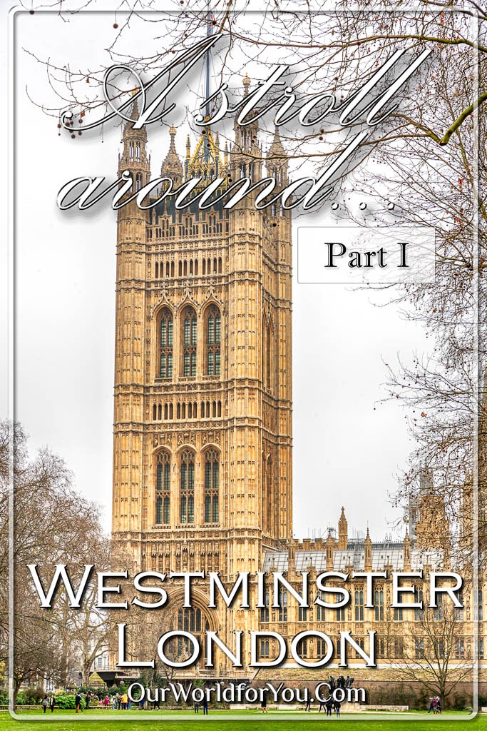 The Pin for our post - 'A stroll around Westminster, London – Part I'