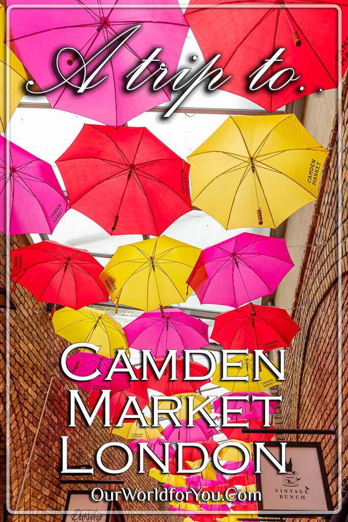 The Pin image for our post - 'A trip to Camden Market, London'