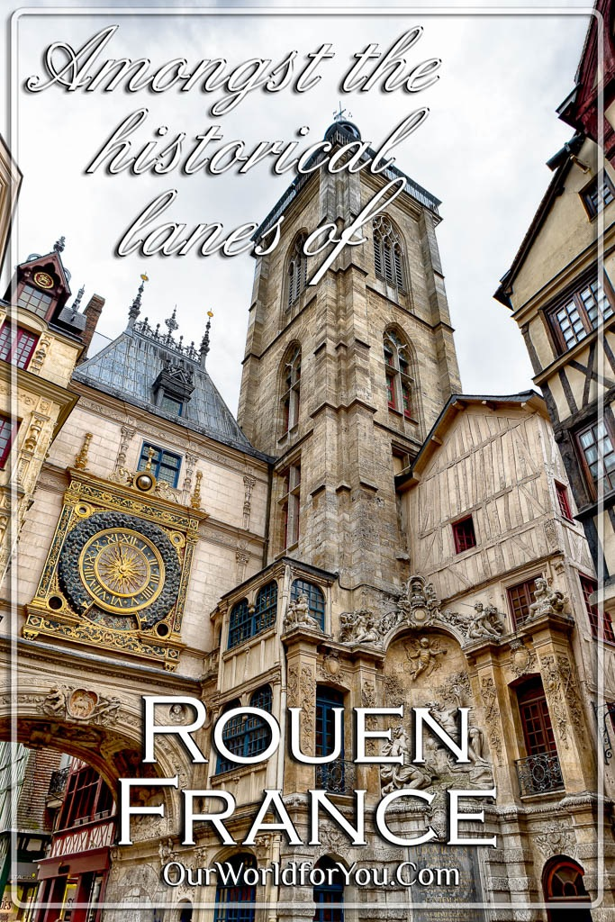 The Pin image of our post 'Amongst the historical lanes of Rouen, France'