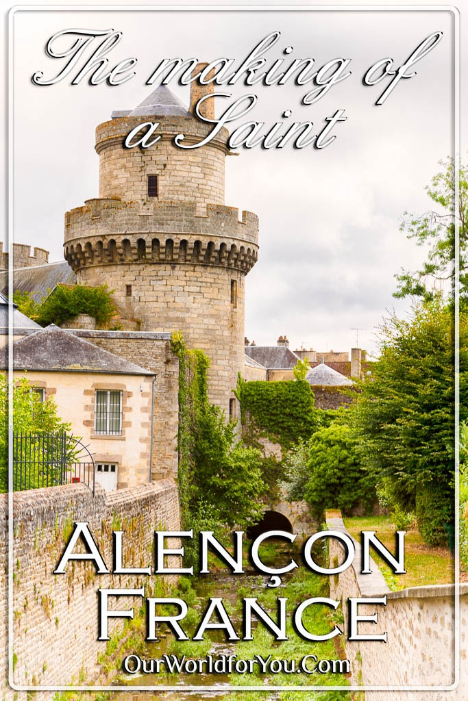 The Pin image of our Post - 'The making of a Saint, Alençon, France'