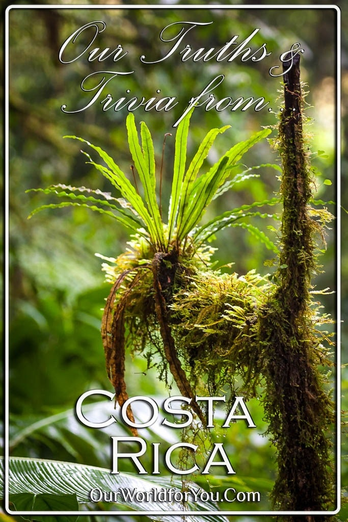 The Pin Image for our post - 'Costa Rica – Our Truths & Trivia'