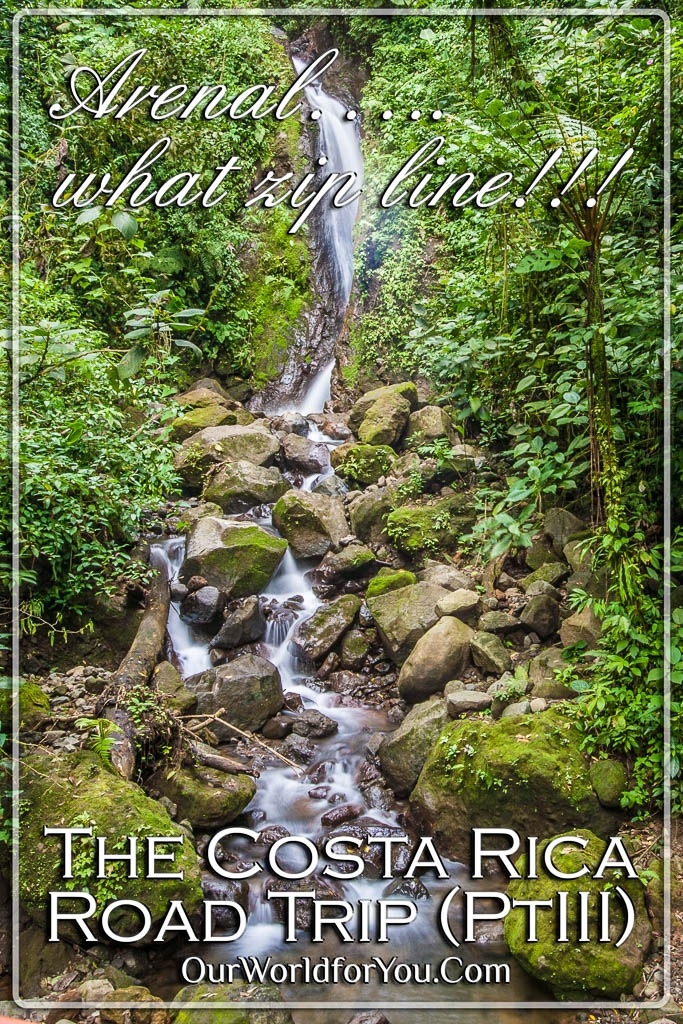 The Pin image for our post - 'Costa Rica Road Trip (Part 3) Arenal…..what zip line!!!,