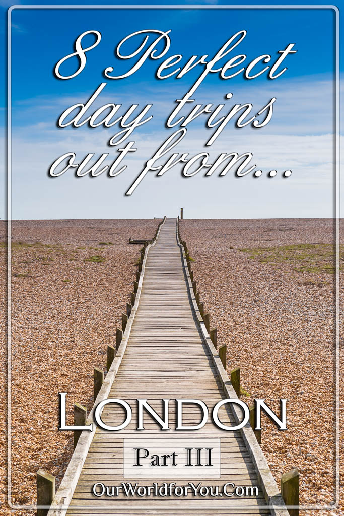 The Pin image for our post - '8 Perfect day trips out from London – part 3'