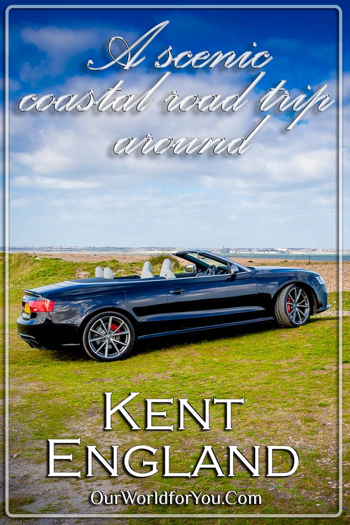 The Pin image for our post - 'A scenic coastal road trip around the shores of Kent, UK'