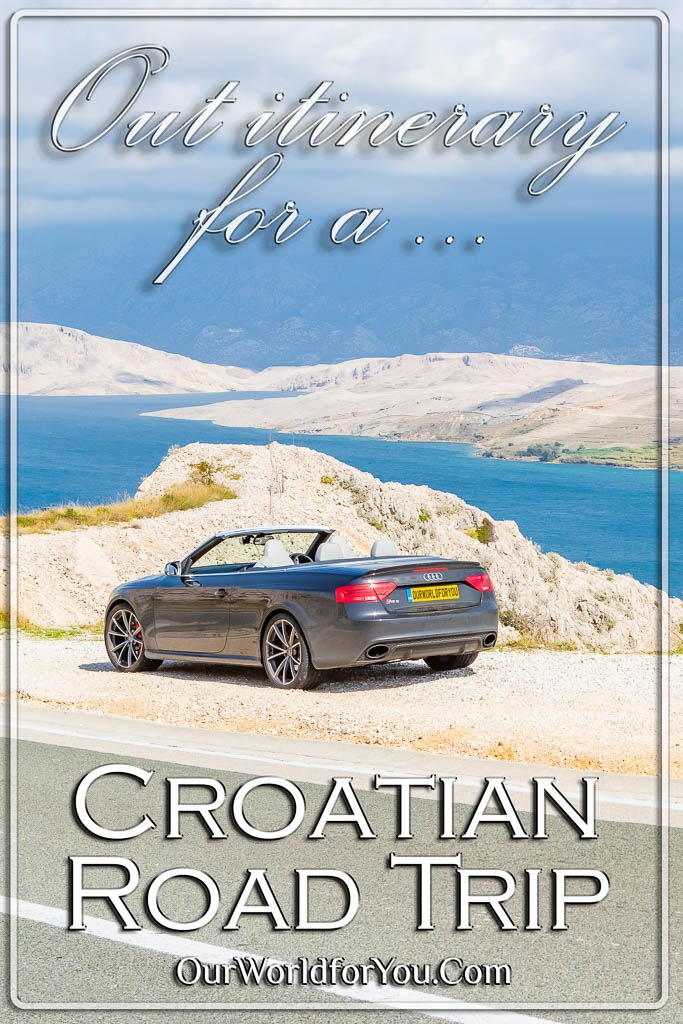 The Pin image for our post - 'Our Croatian Road Trip – The Itinerary'