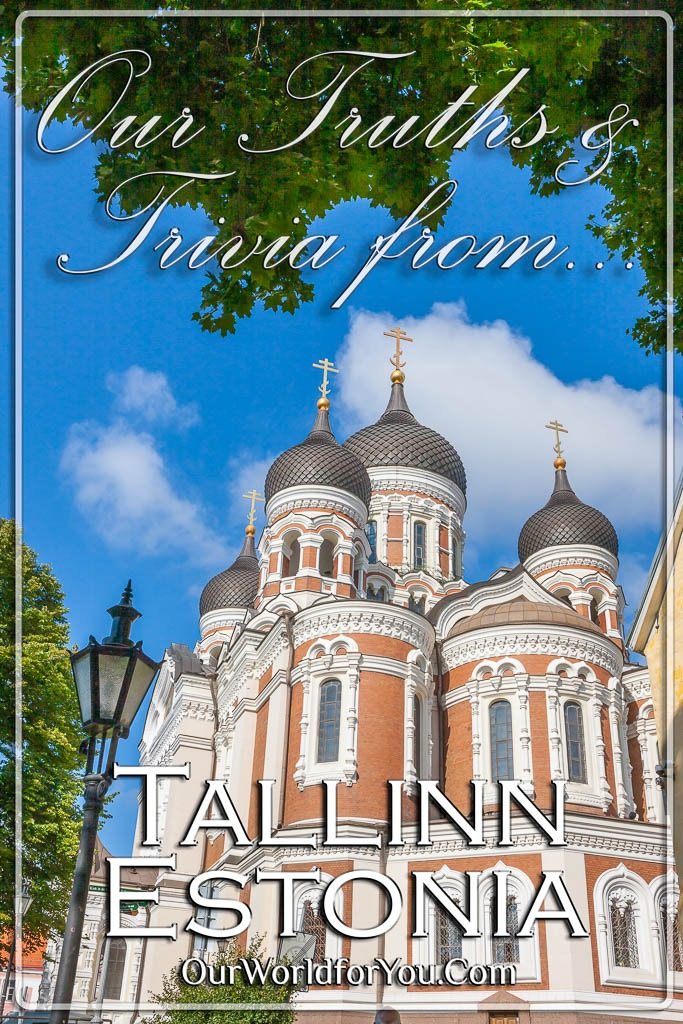 The Pin image from our post - 'Tallinn – Our Truths & Trivia'
