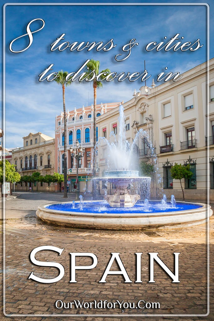 The Pin image for our post - '8 Spanish towns and cities to enrich your travel list'