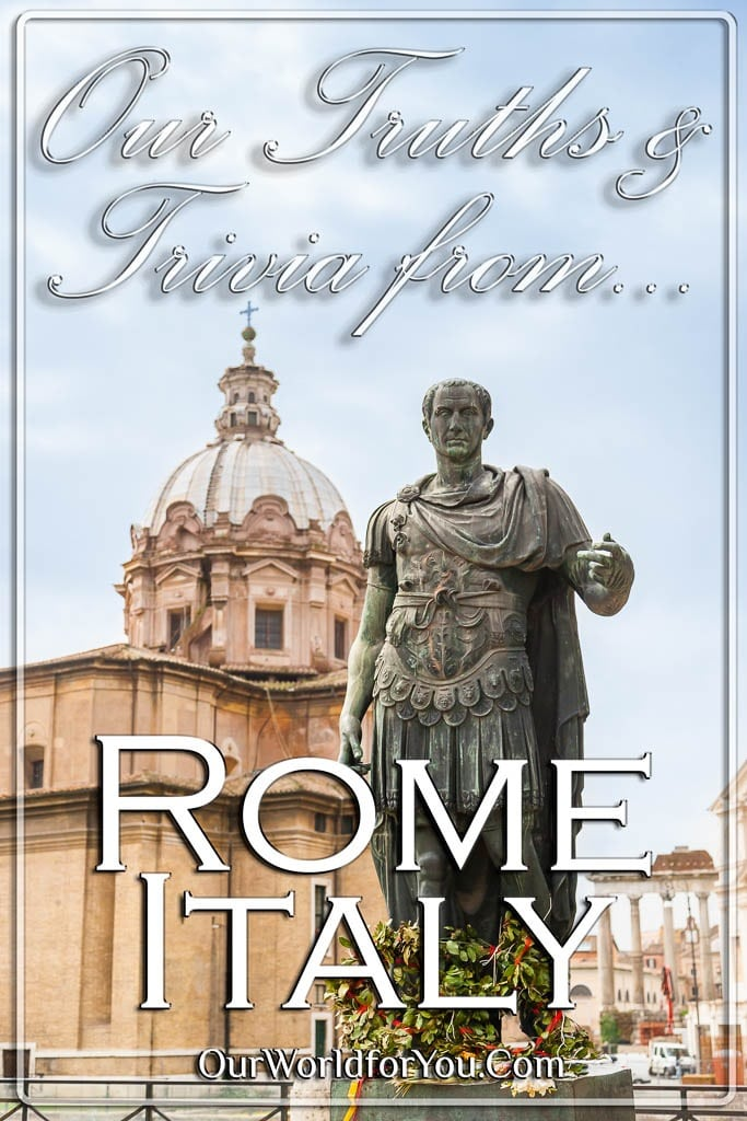 The pin image from our post - 'Rome - Our Turths & Trivia'