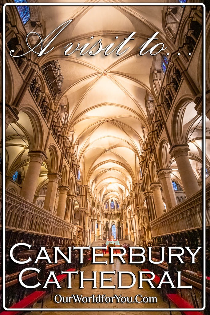 The pin image for our post - 'Visiting Canterbury Cathedral in Kent, UK'