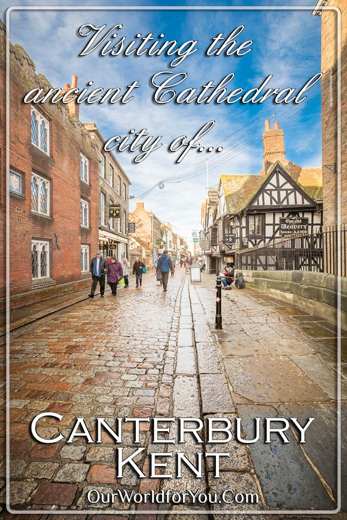 The Pin Image of our post - 'Visiting the ancient Cathedral city of Canterbury, England'