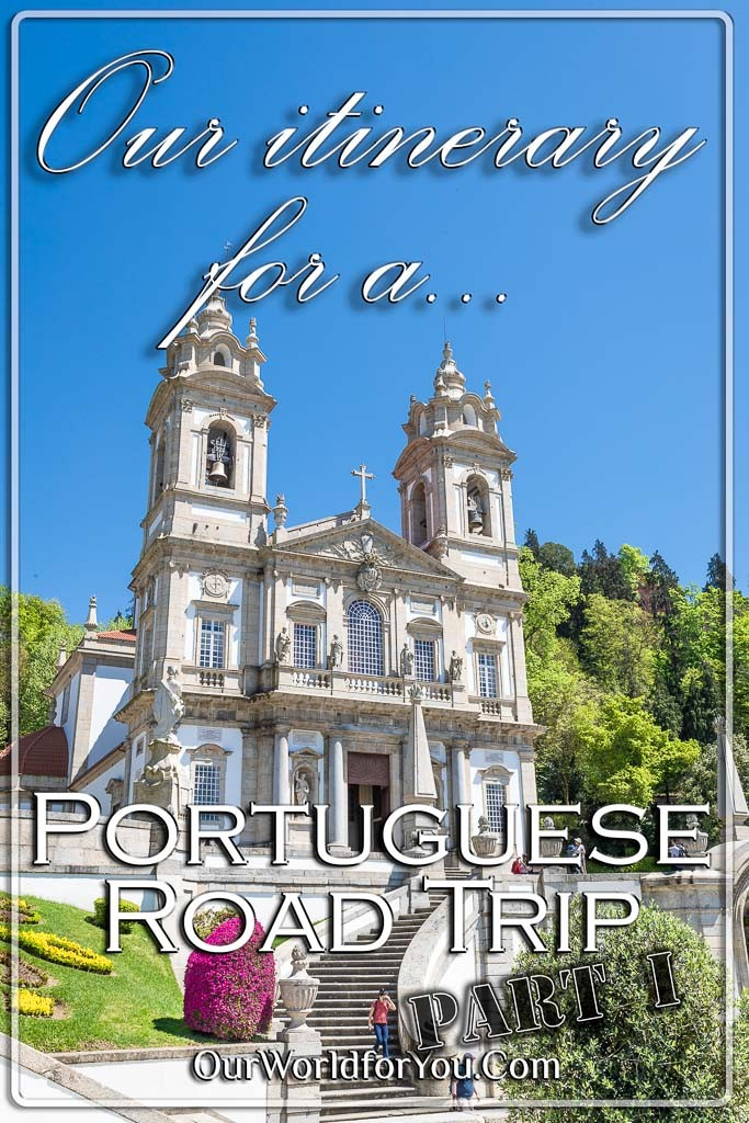 The pin image for our post - 'A perfect itinerary for a road trip in Portugal, north, south, e'
