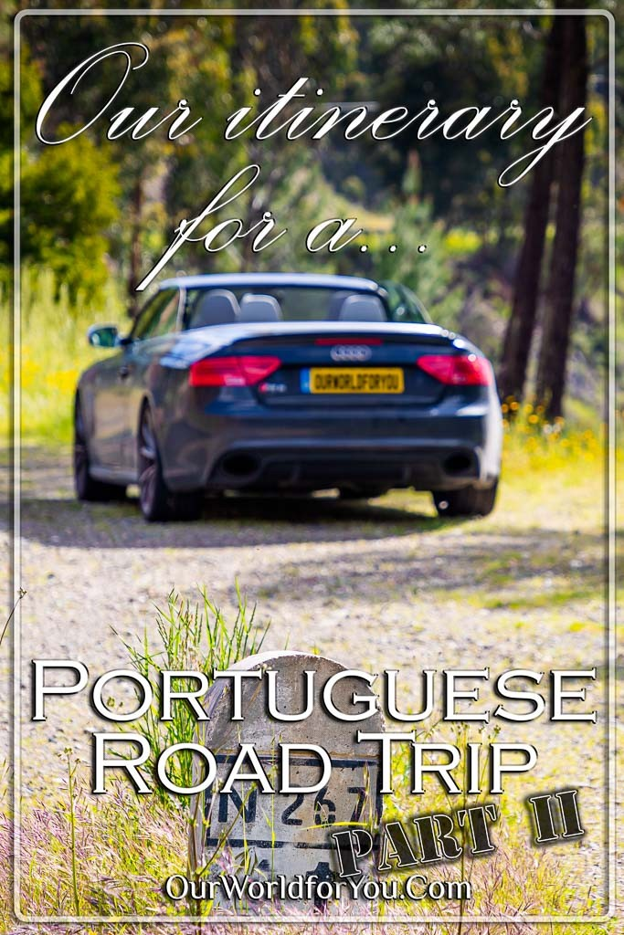 The pin image for our post - 'Our itinerary for a road trip in Portugal, exploring the four corners '