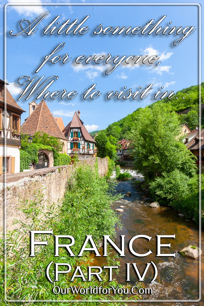 The Pin image of our post - 'Where to visit in France, a little something for everyone - Part IV'