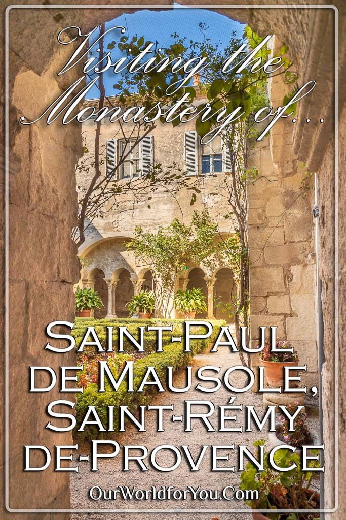 The Pin image for our post - 'Visiting the Monastery of Saint-Paul de Mausole in Saint-Rémy-d'