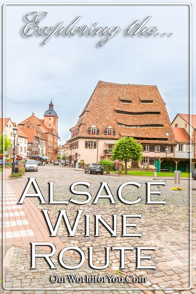 The Pin image for our post - 'Exploring the Alsace Wine Route in France by car '
