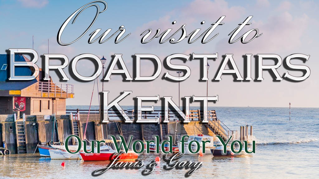 The Thumbnail of our video - ' Our visit to Broadstairs, on the Kent coast '