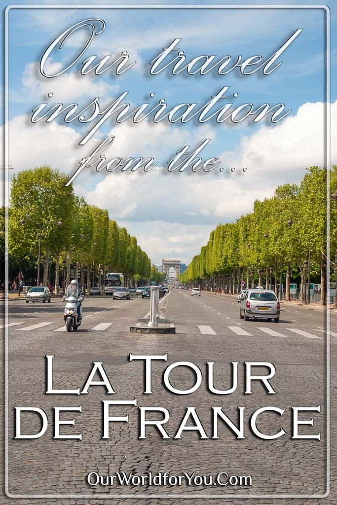 The Pin image for our post - 'Our travel inspiration from the Tour de France'