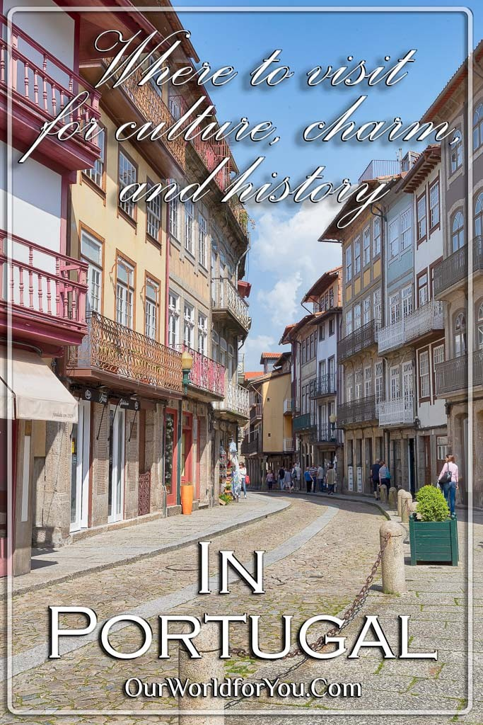 The Pin image for our post - 'Where to visit in Portugal, for culture, charm, and history'