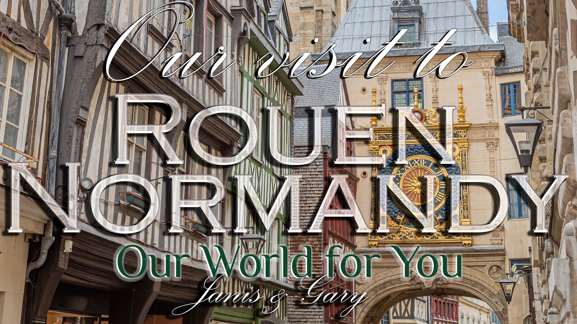 The Thumbnail of our video - ' A visit to the historic city of Rouen, Normandy, France '