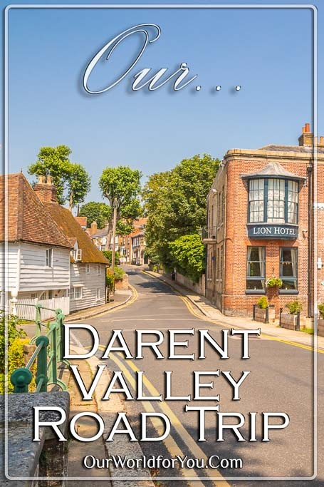 The Pin image for our post - 'Our Darent Valley Road Trip in Kent'
