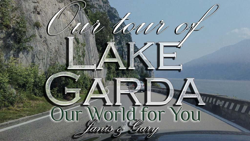 The Thumbnail of our video - ' Our Tour of Lake Garda '