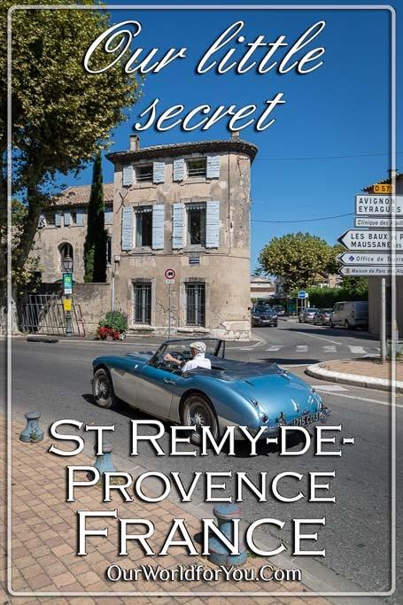 The pin image for our post – 'Our little secret, Saint-Rémy-de-Provence, France'